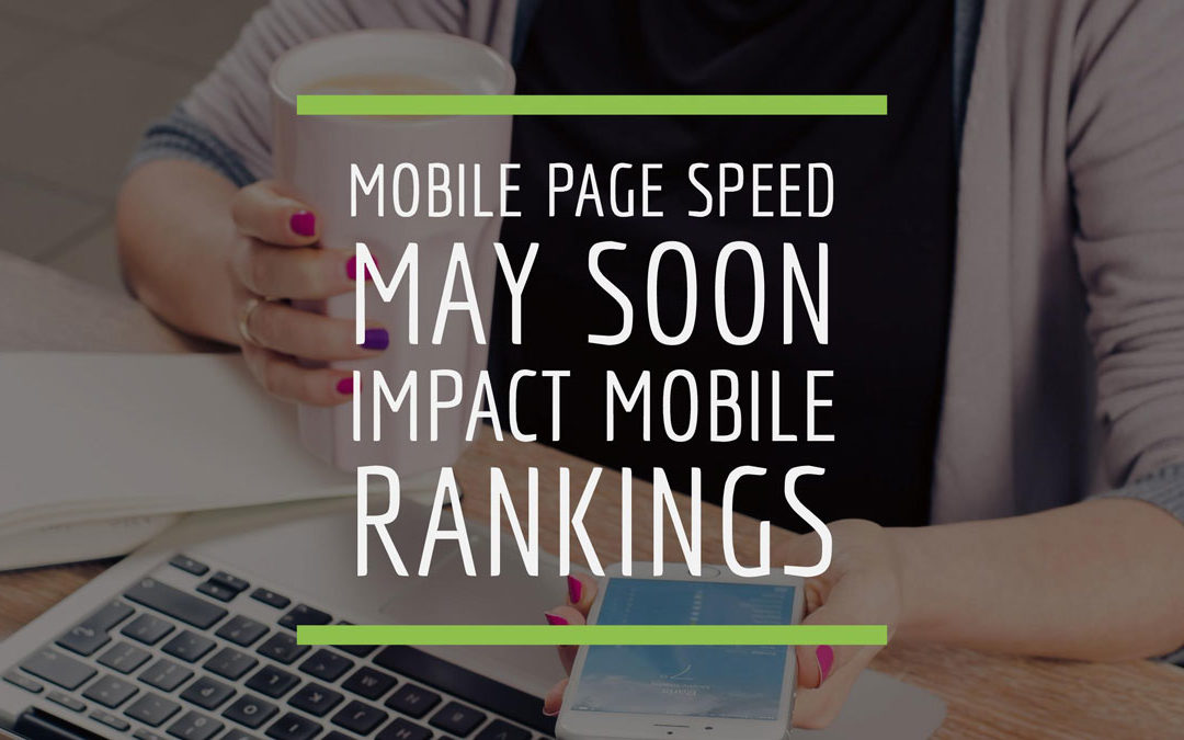 Mobile Page Speed May Soon Impact Mobile Rankings