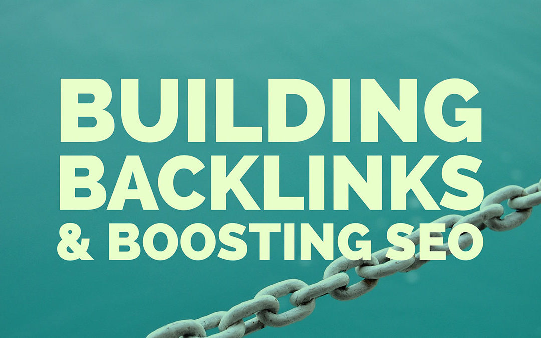 Building Backlinks and Boosting SEO