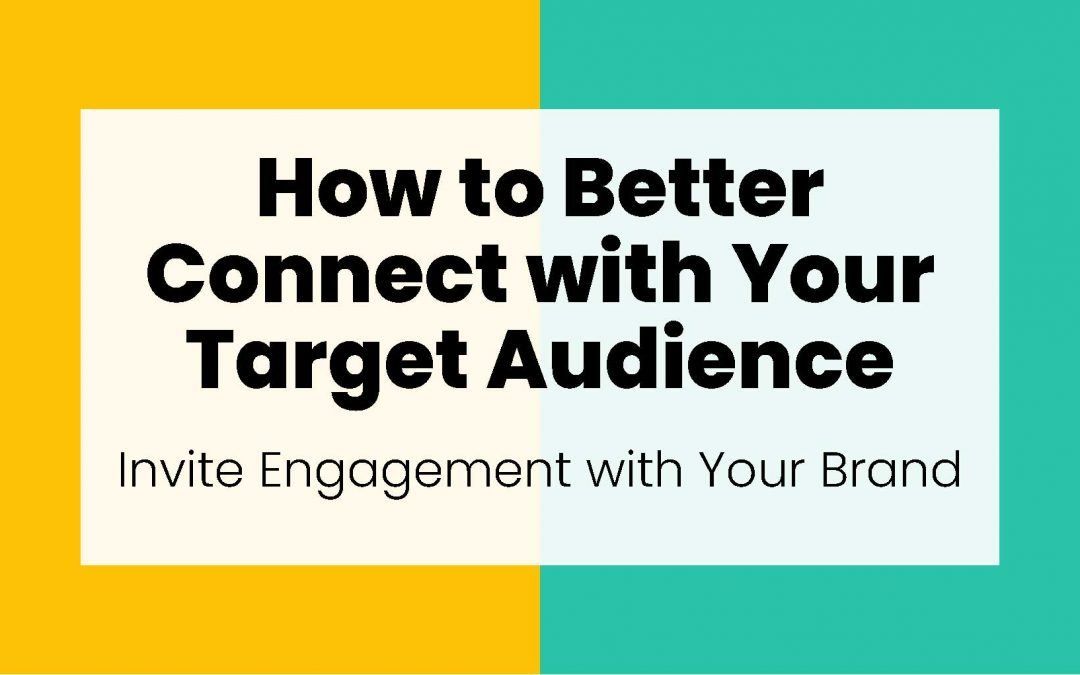 How to Better Connect with Your Target Audience